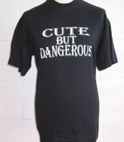 T-shirt Cute but Dangerous