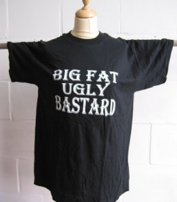 T-shirt Big Fat Ugly Bastard