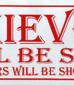 Thieves will be shot…